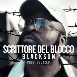 Blackson - Scrittore Del Blocco (Prod. By Odotzed - Music Video)